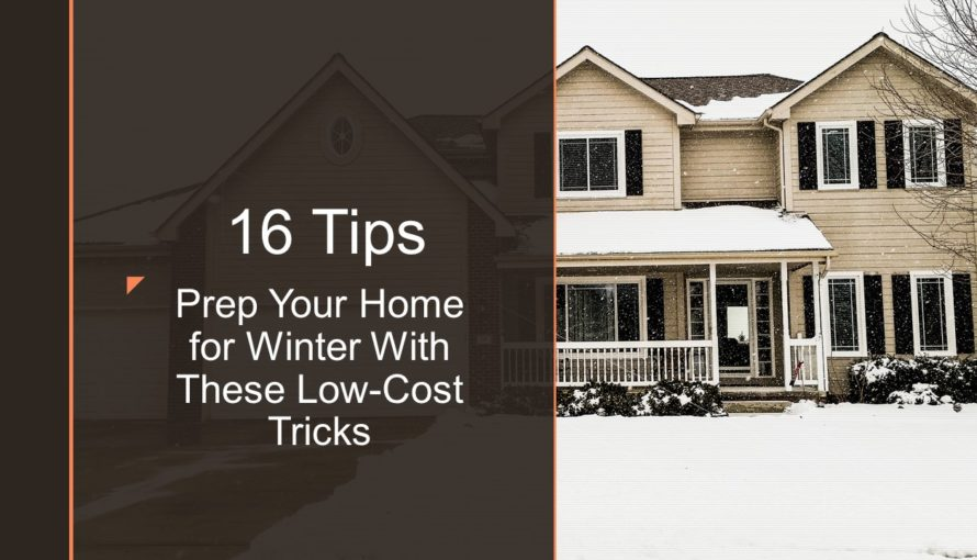 Prep Your Home For Winter With These 16 Low-Cost Tricks